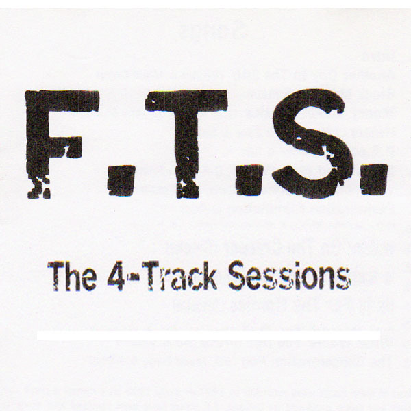 "F.T.S. - ""The 4-Track Sessions"" (1997)"