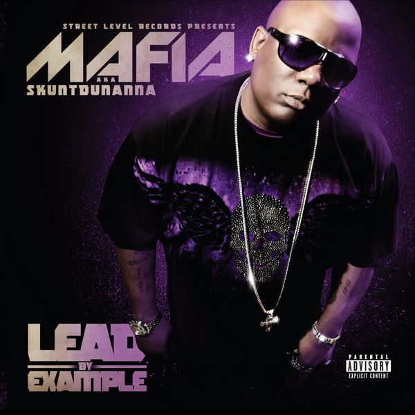 Mafia aka Skuntdunanna - &quot;Lead By Example&quot; (2009)