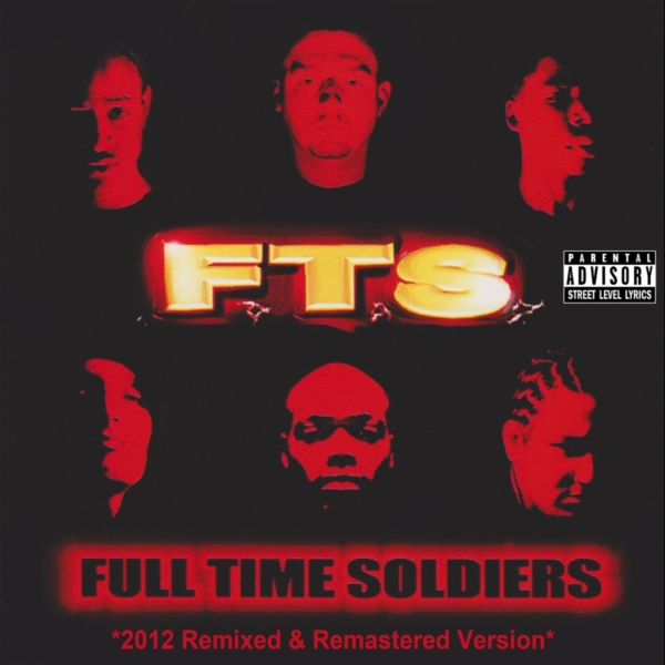 "F.T.S. - ""Full Time Soldiers (2012 Remixed & Remastered)"""