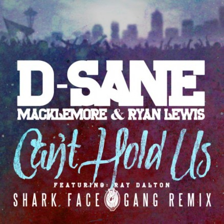D-Sane x Macklemore x Ryan Lewis - Can't Hold Us (SFG REMIX) 600x600
