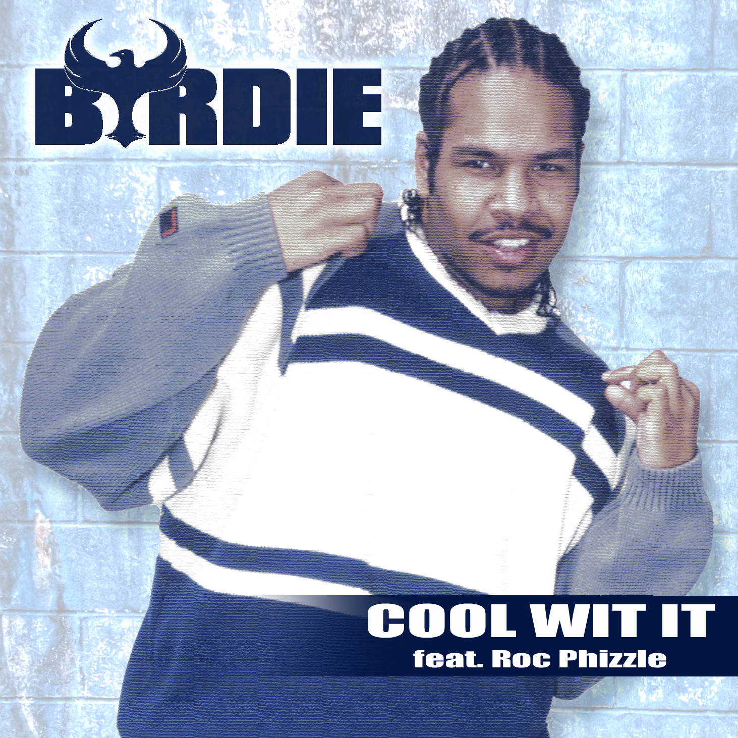 Byrdie - Cool Wit It feat. Roc Phizzle